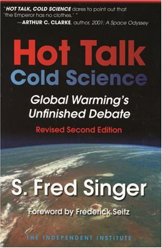 Hot Talk, Cold Science Global Warming's Unfinished Debate 2nd 1999 edition cover