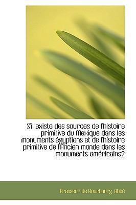 S'il Existe des Sources de L'Histoire Primitive du Mexique Dans les Monuments �gyptiens et de L'Hist  N/A edition cover