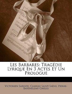 Barbares Trag�die Lyrique en 3 Actes et un Prologue N/A edition cover