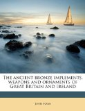 Ancient Bronze Implements, Weapons and Ornaments of Great Britain and Ireland N/A edition cover