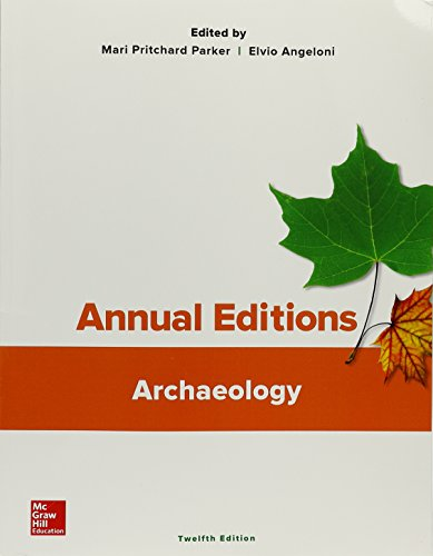Annual Editions: Archaeology, 12/e  12th 2017 9781259662812 Front Cover