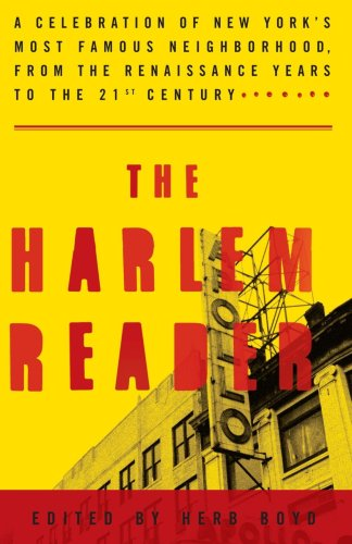 Harlem Reader A Celebration of New York's Most Famous Neighborhood, from the Renaissance Years to the 21st Century  2003 9781400046812 Front Cover