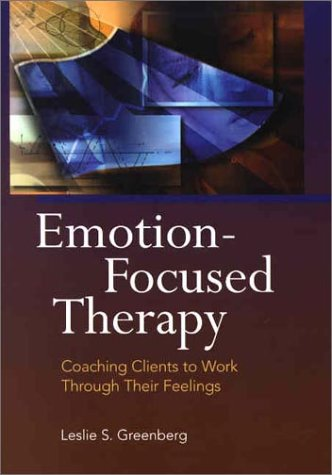 Emotion-Focused Therapy Coaching Clients to Work Through Their Feelings  2001 9781557988812 Front Cover