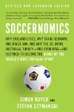 Soccernomics Why England Loses, Why Spain, Germany, and Brazil Win, and Why the U. S. , Japan, Australia-And Even Iraq-Are Destined to Become the Kings of the World's Most Popular Sport  2014 (Revised) edition cover