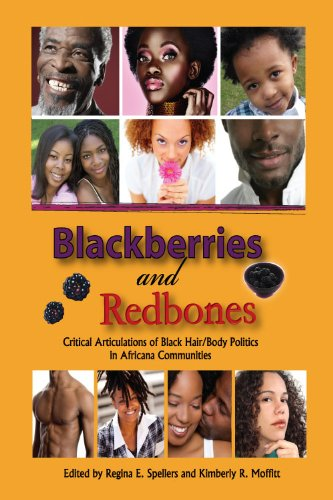 Blackberries and Redbones Critical Articulations of Black Hair/Body Politics in Africana Communities  2010 edition cover