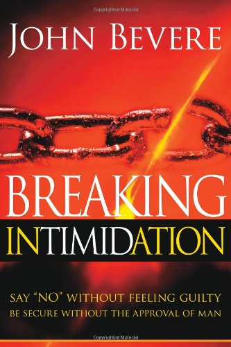Breaking Intimidation Say No Without Feeling Guilty. Be Secure Without the Approval of Man N/A edition cover