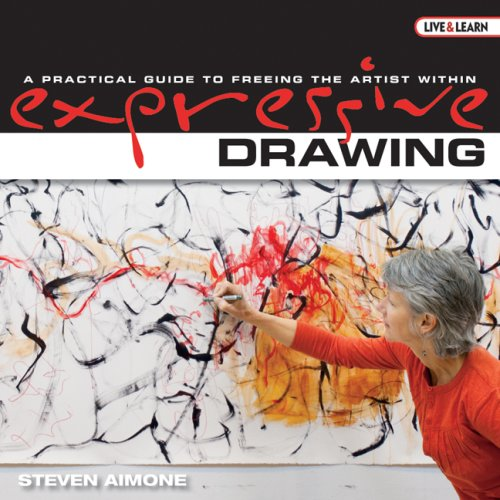 Expressive Drawing A Practical Guide to Freeing the Artist Within  2009 edition cover
