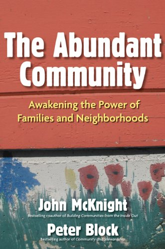 Abundant Community Awakening the Power of Families and Neighborhoods  2012 edition cover