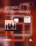 Genetic Epidemiology Methods and Applications  2013 9781780641812 Front Cover
