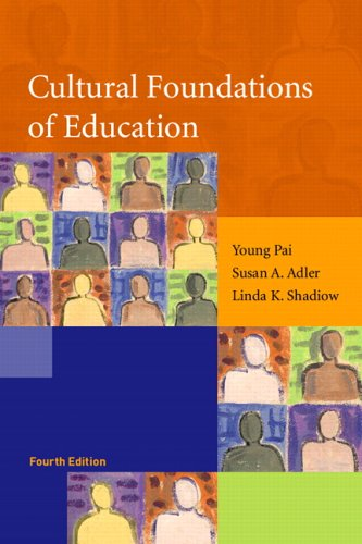 Cultural Foundations of Education  4th 2006 (Revised) 9780131702813 Front Cover