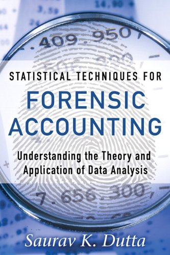 Statistical Techniques for Forensic Accounting Understanding the Theory and Application of Data Analysis  2013 9780133133813 Front Cover
