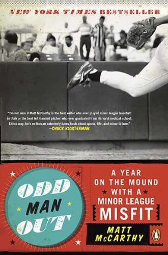 Odd Man Out A Year on the Mound with a Minor League Misfit N/A edition cover