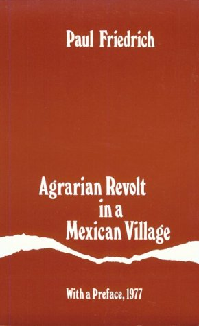 Agrarian Revolt in a Mexican Village   1977 (Reprint) edition cover