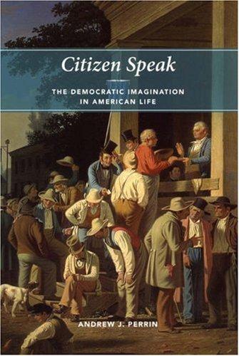 Citizen Speak The Democratic Imagination in American Life  2006 edition cover