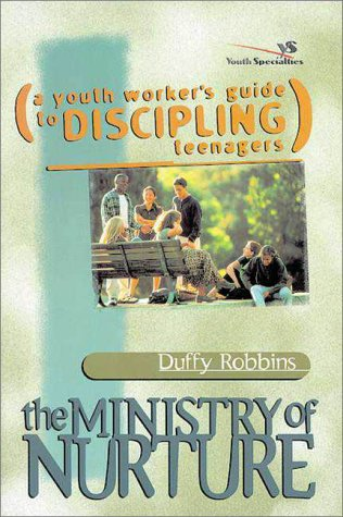 Ministry of Nurture A Youth Worker's Guide to Discipling Teenagers  1990 9780310525813 Front Cover
