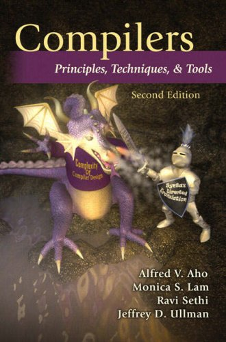 Compilers Principles, Techniques, and Tools 2nd 2007 (Revised) edition cover