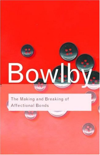 Making and Breaking of Affectional Bonds   2005 edition cover