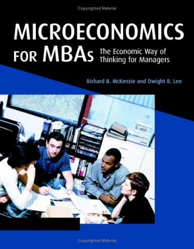 Microeconomics for MBAs The Economic Way of Thinking for Managers  2006 edition cover
