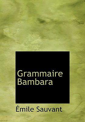 Grammaire Bambara:   2008 edition cover