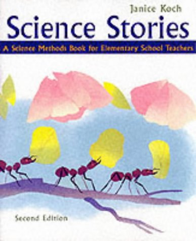 Science Stories : A Science Methods Book for Elementary Science Teachers 2nd 2002 9780618122813 Front Cover