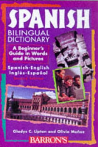 Spanish Bilingual Dictionary A Beginner's Guide in Words and Pictures 3rd 1998 9780764102813 Front Cover