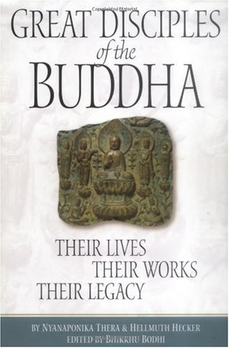 Great Disciples of the Buddha Their Lives, Their Works, Their Legacy  2003 edition cover