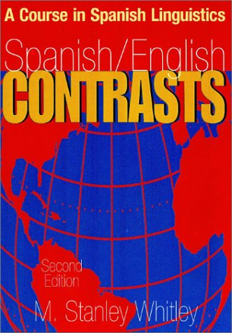 Spanish/English Contrasts A Course in Spanish Linguistics 2nd 2002 (Revised) edition cover
