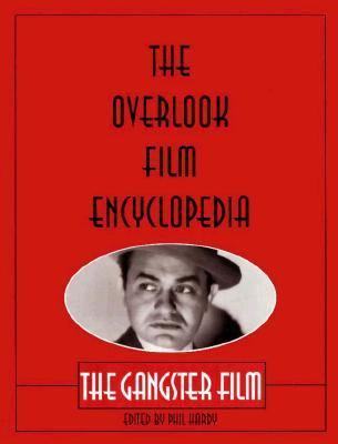 Overlook Film Encyclopedia The Gangster Film N/A 9780879518813 Front Cover