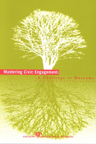 Mastering Civic Engagement A Challenge to Museums  2002 edition cover
