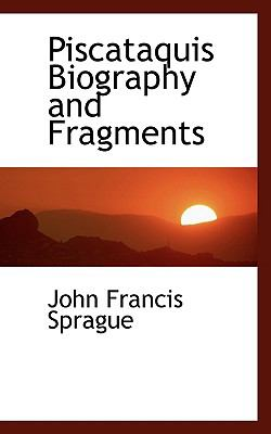 Piscataquis Biography and Fragments N/A 9781115086813 Front Cover