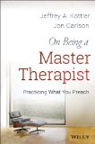 On Being a Master Therapist Practicing What You Preach  2014 edition cover