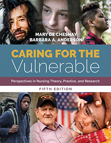 Caring for the Vulnerable Perspectives in Nursing Theory, Practice, and Research  5th 2020 (Revised) 9781284146813 Front Cover