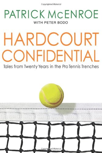 Hardcourt Confidential Tales from Twenty Years in the Pro Tennis Trenches  2010 9781401323813 Front Cover
