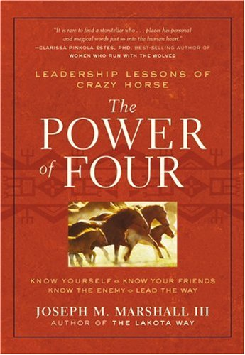 Power of Four Leadership Lessons of Crazy Horse  2010 edition cover
