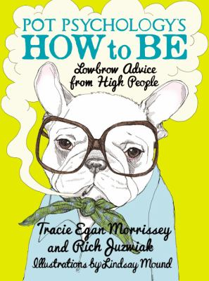 Pot Psychology's How to Be Lowbrow Advice from High People  2012 edition cover