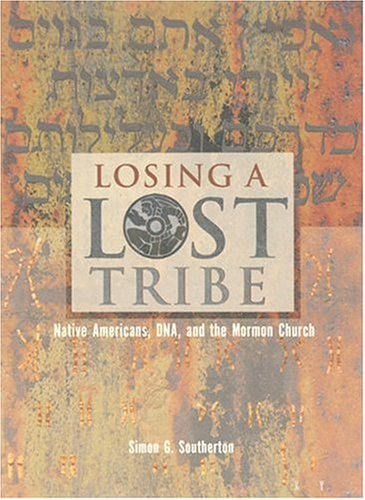 Losing a Lost Tribe Native Americans, DNA, and the Mormon Church  2004 edition cover