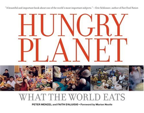 Hungry Planet What the World Eats  2005 9781580086813 Front Cover