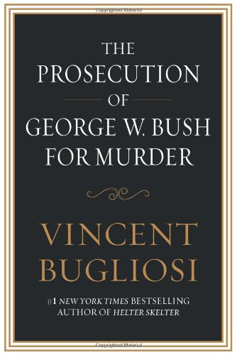 Prosecution of George W. Bush for Murder  N/A 9781593154813 Front Cover