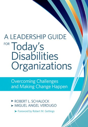 Leadership Guide for Today's Disabilities Organizations Overcoming Challenges and Making Change Happen  2012 edition cover