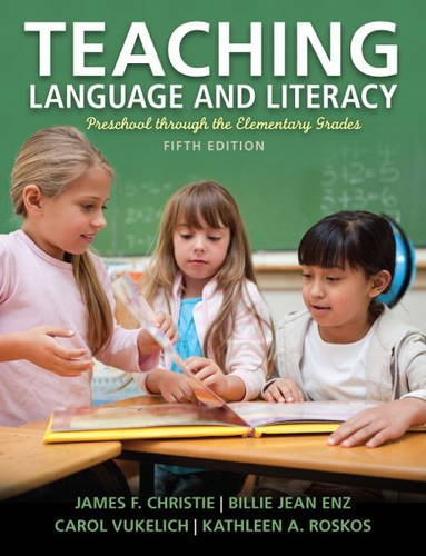Teaching Language and Literacy Preschool Through the Elementary Grades 5th 2014 edition cover