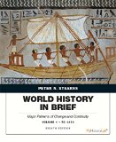 World History in Brief Major Patterns of Change and Continuity, Volume 1: To 1450 8th 2015 9780134056814 Front Cover
