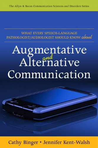 What Every Speech-Language Pathologist/Audiologist Should Know about Alternative and Augmentative Communication   2010 9780137068814 Front Cover