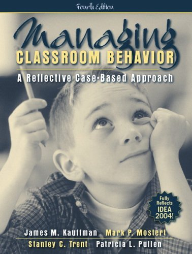 Managing Classroom Behavior A Reflective Case-Based Approach 4th 2006 (Revised) edition cover