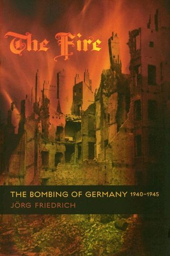 Fire The Bombing of Germany, 1940-1945  2008 edition cover