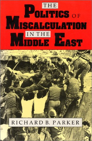 Politics of Miscalculation in the Middle East   1993 9780253207814 Front Cover