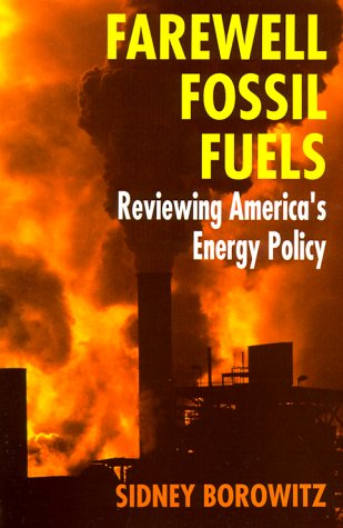 Farewell Fossil Fuels Renewing America's Energy Policy  1999 9780306457814 Front Cover