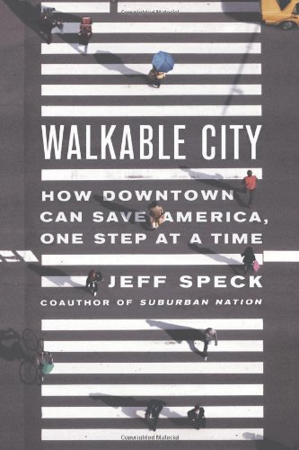 Walkable City How Downtown Can Save America, One Step at a Time  2012 edition cover