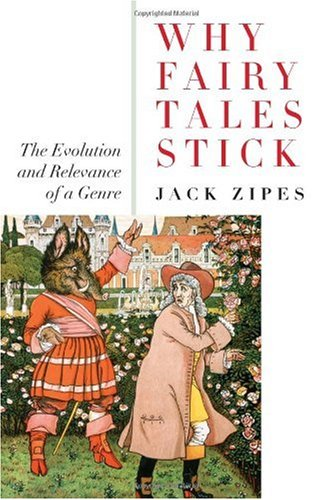Why Fairy Tales Stick The Evolution and Relevance of a Genre  2007 edition cover