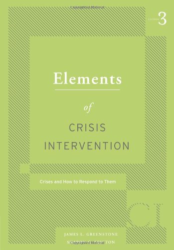 Elements of Crisis Intervention Crisis and How to Respond to Them 3rd 2011 edition cover