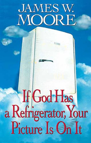 If God Has a Refrigerator, Your Picture Is on It   2003 (Student Manual, Study Guide, etc.) edition cover